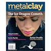 *Poistomyynti vain 1 kpl* Lehti: Metal Clay Artist Magazine (Eng.) Vol 4. #1  OVH  11.45